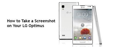 how to screenshot on android lg how to screenshot on lg optimus to remember your android exploits