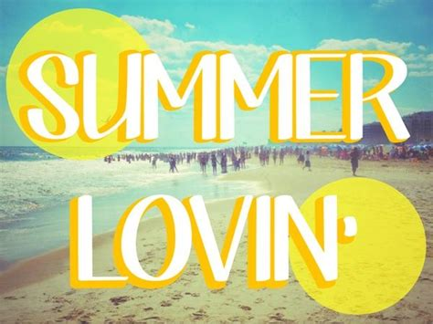 summer lovin summer lovin pictures photos and images for facebook
