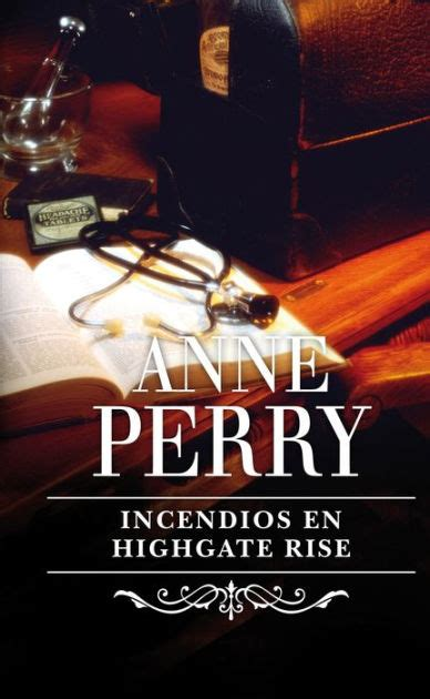 libro incendios en highgate rise incendios en highgate rise by anne perry nook book ebook barnes noble 174
