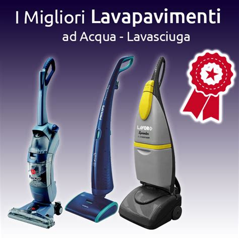 lavasciuga pavimenti folletto il miglior lavapavimenti classifica 2018