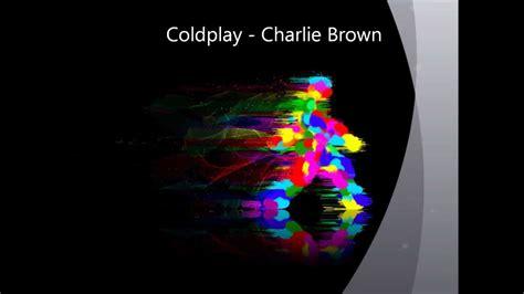 coldplay charlie brown lyrics coldplay charlie brown lyric video 3d hd youtube