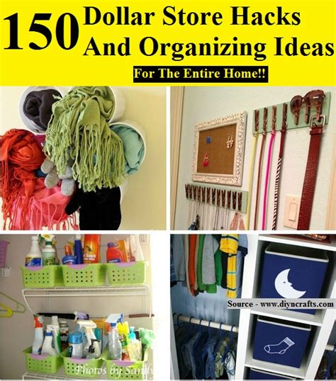 organizing hacks 150 dollar store hacks and organizing ideas home and