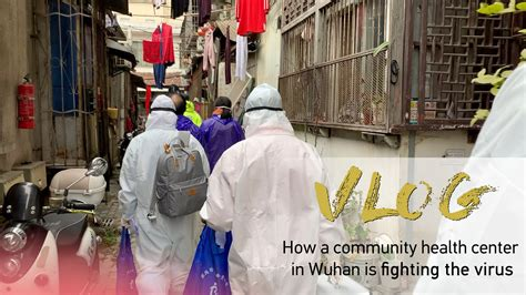 vlog   community health center  wuhan  fighting