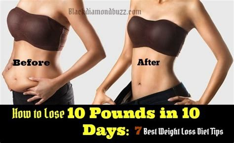 Friday How To Lose A In 10 Days by How To Lose 10 Pounds In 10 Days 7 Best Weight Loss Diet Tips