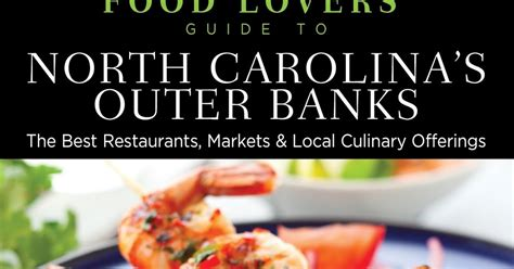 Outer Personal Style P S carolina foodie new food guide to nc s outer banks
