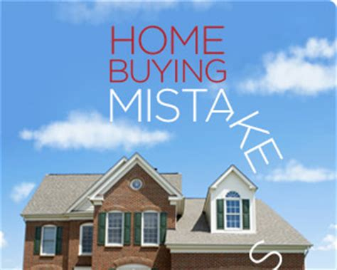 house buying sites top 10 mistakes to avoid when buying a home bradley
