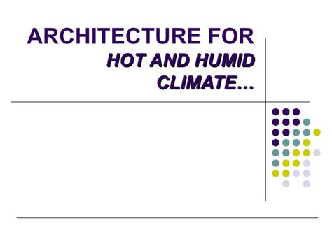 design criteria for warm and humid climate architecture for hot and humid climate