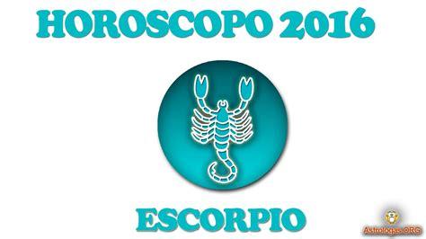 horoscopo escorpio 2016 horoscopo escorpio 2016
