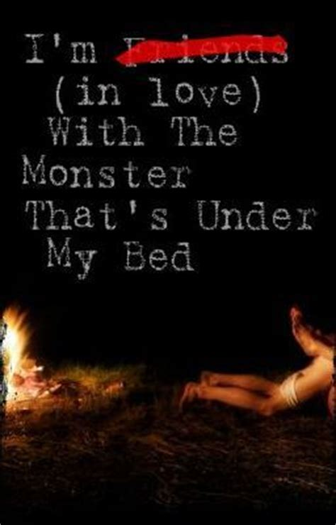 friends with the monster under my bed i m friends in love with the monster that s under my bed