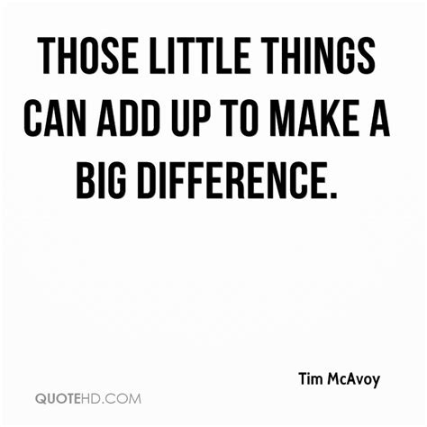 make a bid quotes about small things a difference quotesgram