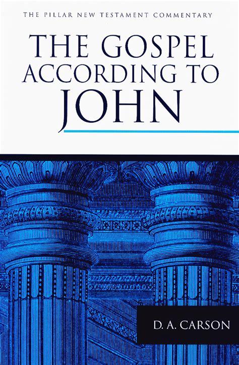 the gospel according to the gospel according to john d a carson eerdmans
