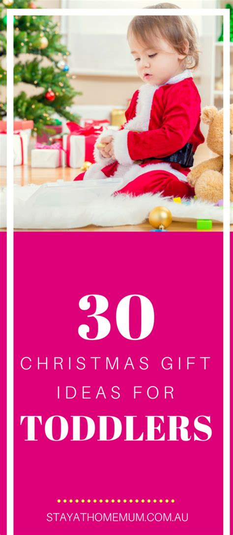 30 christmas gift ideas for toddlers stay at home mum
