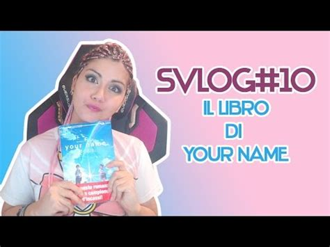 libro the name of the svlog 10 libro di your name capitolo 1 youtube