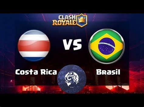 costa rica vs brasil clash royale costa rica vs brasil 161 preparacion para