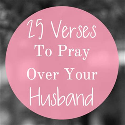40 scripture based prayers to pray your books 25 verses to pray your husband