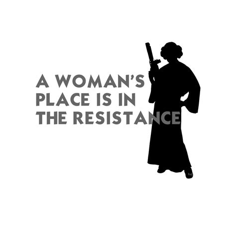 A Place In A S Place Is In The Resistance Princess Leia