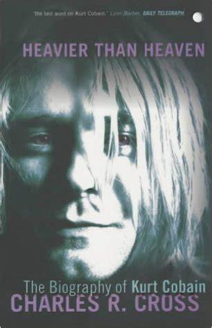 kurt cobain biography heavier than heaven charles r cross radio seattle