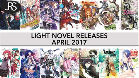 Light Novel Releases For April 2017 Justus R Stone Light Novel