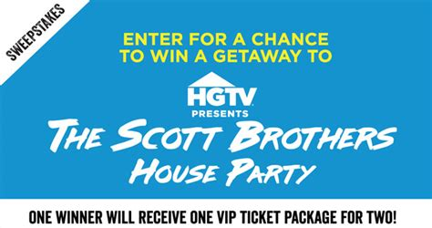 Hgtv Brothers Sweepstakes - hgtv scott brothers house party tour sweepstakes