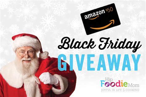 Best Buy Black Friday Gift Card Giveaway - black friday giveaway 50 gift card to amazon com hip foodie mom