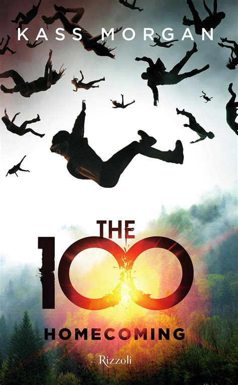 libro kass morgan the 100 the 100 homecoming kass morgan rizzoli romanzo fantascienza
