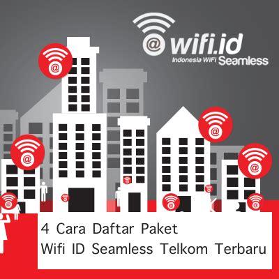 4 cara daftar paket wifi id seamless telkom terbaru