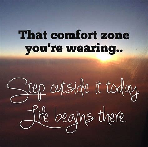 quotes about comfort zone quotesgram get out of your comfort zone quotes quotesgram