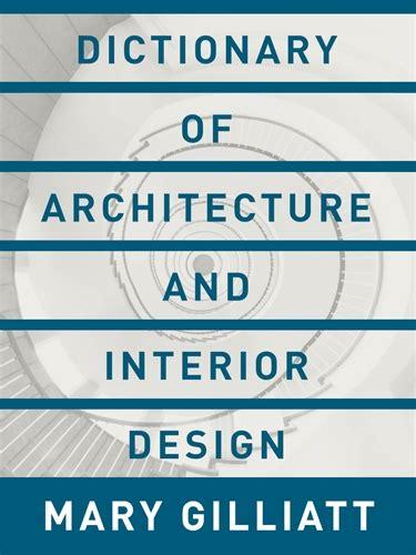 Interior Design Dictionary Of Terms dictionary of architecture and interior design pan macmillan australia