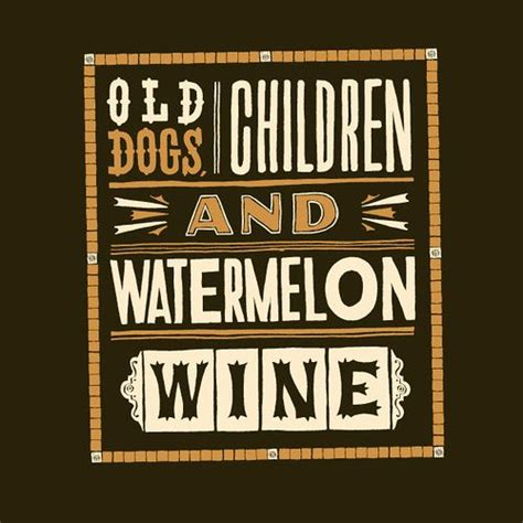 dogs children and watermelon wine dogs and children and watermelon win writerscafe org the writing