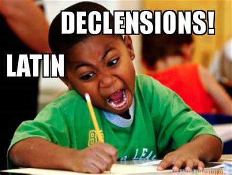 Latin Memes - meme creator latin declensions meme generator at