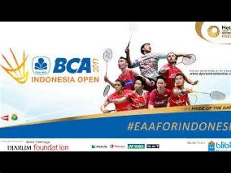 bca indonesia open 2017 bca indonesia open 2017 3 wakil indonesia yang lolos ke
