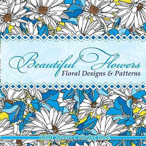 sacred mandala beautiful designs and patterns coloring books for adults beautiful flowers floral designs patterns square
