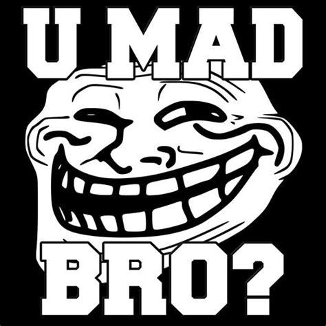 U Mad Meme Face - meme troll face u mad u mad bro