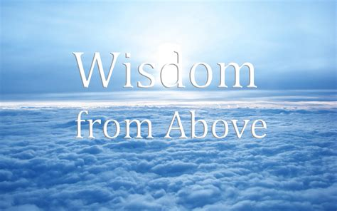 The Wisdom Of Some wisdom from above pastor larry dela