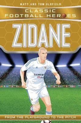 zidane biography book zidane tom oldfield foyles bookstore