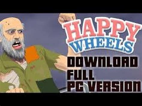 happy wheels full version youtube how to get happy wheels full version for free pc link in