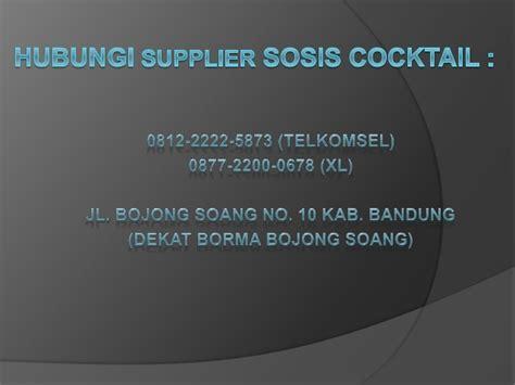 Sosis Coktail 0812 2222 5873 tsel alamat sosis cocktail bandung