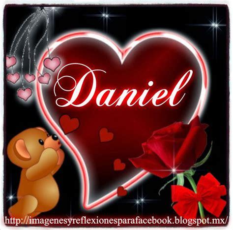 imagenes que digan te amo daniel frases y algo mas nombres en corazon 2