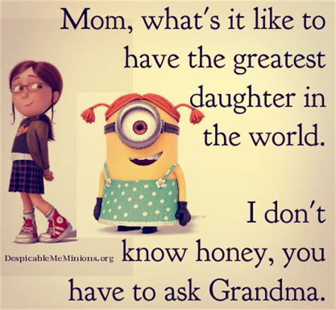 memorable quotes and sayings dedicated to my mother s 5 funny mother daughter quotes page 5 of 5 minion quotes