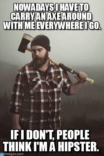 Hipster Memes - hipster lumberjack on memegen