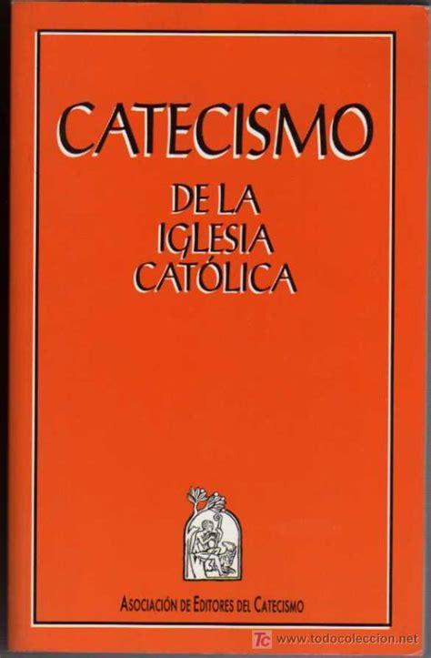 libro nuevo kair religin catlica catecismo de la iglesia cat 243 lica asociaci 243 n d comprar libros de religi 243 n en todocoleccion