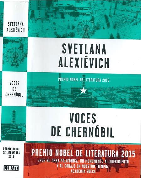 voces de chernobil voces de chern 243 bil por svetlana alexievich premio nobel de literatura 2015 aiete lantxabe