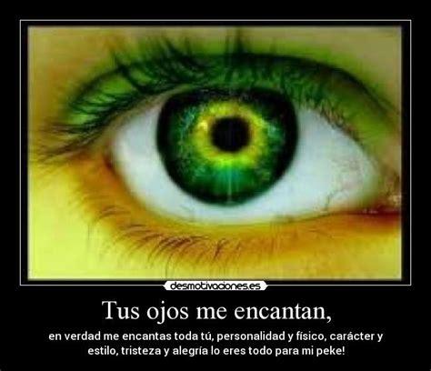 imagenes tus ojos tus ojos me encantan desmotivaciones