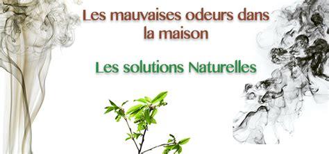 Mauvaises Odeurs Maison by Comment 233 Liminer Les Mauvaises Odeurs De Sa Maison Le