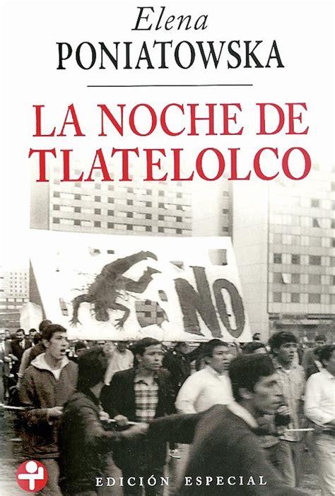 libro la noche en que el universal cultura la noche de tlatelolco llega al mercado argentino