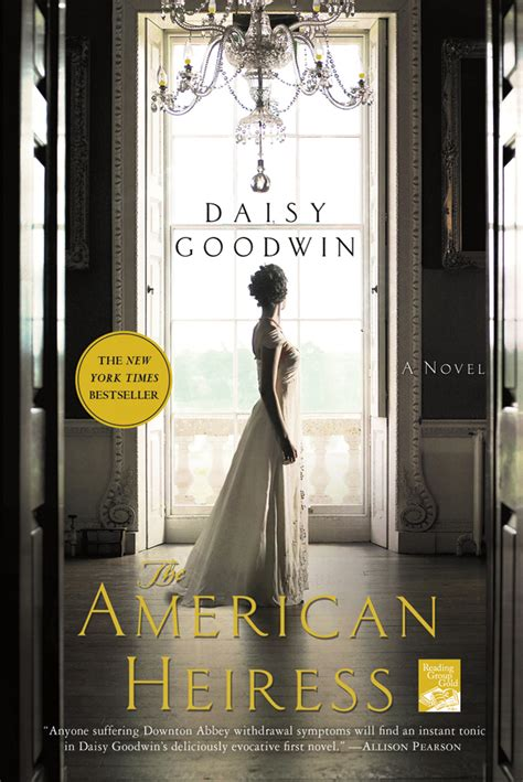 the american heiress a novel books the american heiress goodwin macmillan