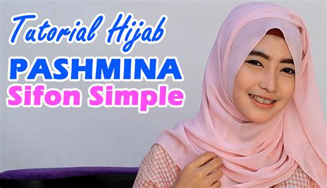 tutorial berhijab pashmina sifon tutorial hijab pashmina sifon simple