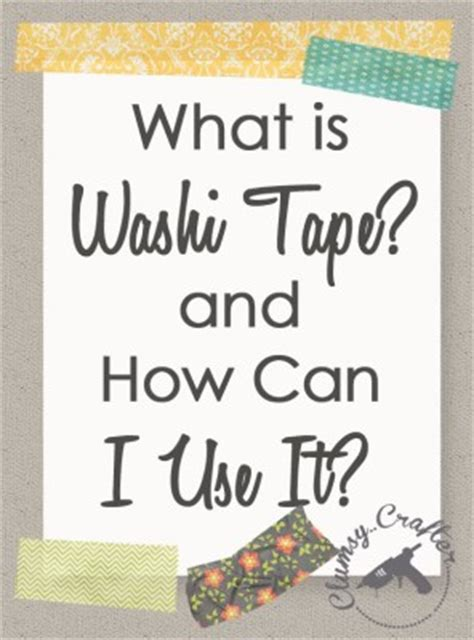 what do you use washi tape for what is washi tape and how do you use washi tape clumsy