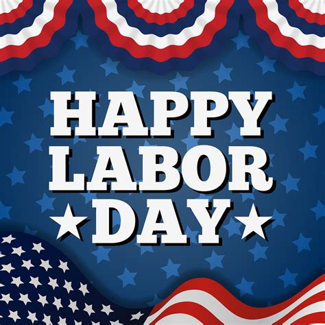 Happy Labor Day by 4 To This Labor Day Weekend