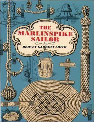 Pdf Marlinspike Sailor Hervey Garrett Smith by The Marlinspike Sailor Hervey Garrett Smith 9780070592186